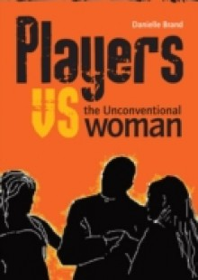Обложка книги  - Players vs the Unconventional Woman