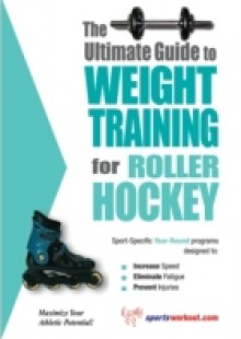 Обложка книги  - Ultimate Guide to Weight Training for Roller Hockey