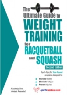 Обложка книги  - Ultimate Guide to Weight Training for Racquetball & Squash