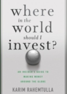 Обложка книги  - Where In the World Should I Invest