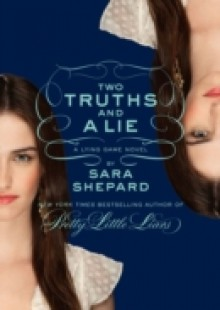 Обложка книги  - Two Truths and a Lie: A Lying Game Novel