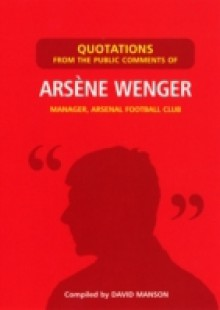Обложка книги  - Quotations from the Public Comments of Arsene Wenger