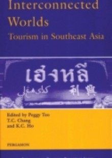 Обложка книги  - Interconnected Worlds: Tourism in Southeast Asia