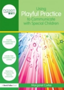 Обложка книги  - Using Playful Practice to Communicate with Special Children