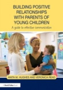 Обложка книги  - Building Positive Relationships with Parents of Young Children