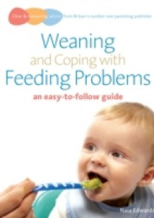 Обложка книги  - Weaning and Coping with Feeding Problems