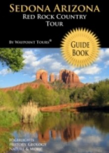 Обложка книги  - Sedona Arizona Red Rock Country Tour Guide Book (Waypoint Tours Full Color Series)