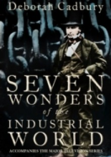Обложка книги  - Seven Wonders of the Industrial World (Text Only Edition)