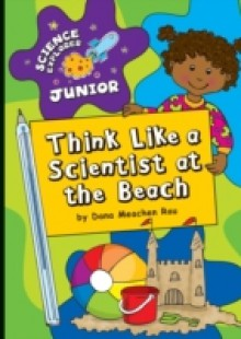 Обложка книги  - Think Like a Scientist at the Beach