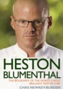 Обложка книги  - Heston Blumenthal – The Biography of the World's Most Brilliant Master Chef