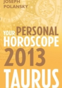 Обложка книги  - Taurus 2013: Your Personal Horoscope