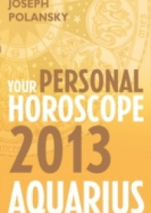Обложка книги  - Aquarius 2013: Your Personal Horoscope