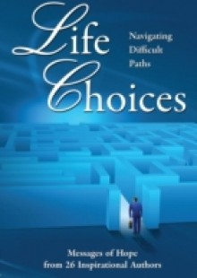 Обложка книги  - Life Choices: Navigating Difficult Paths