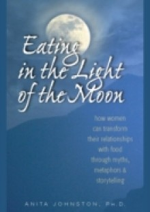 Обложка книги  - Eating in the Light of the Moon