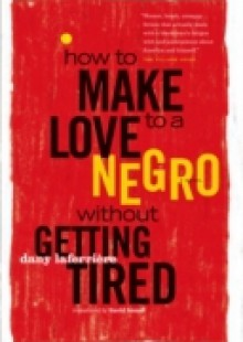 Обложка книги  - How to Make Love to a Negro Without Getting Tired