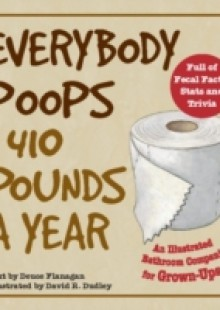 Обложка книги  - Everybody Poops 410 Pounds a Year
