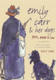 Обложка книги  - Emily Carr and Her Dogs