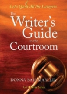 Обложка книги  - Writer's Guide to the Courtroom
