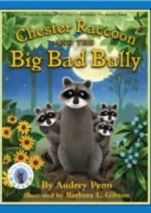 Обложка книги  - Chester Raccoon and the Big Bad Bully