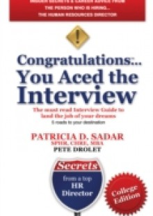 Обложка книги  - Congratulations… You Aced the Interview! The must read Interview Guide to land the job of your dreams