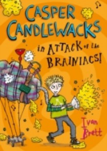 Обложка книги  - Casper Candlewacks in Attack of the Brainiacs!