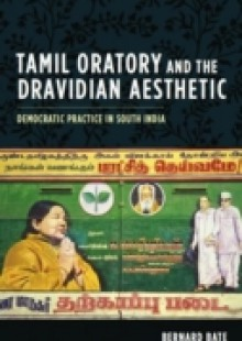 Обложка книги  - Tamil Oratory and the Dravidian Aesthetic