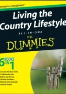 Обложка книги  - Living the Country Lifestyle All-In-One For Dummies