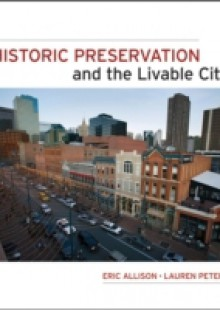 Обложка книги  - Historic Preservation and the Livable City