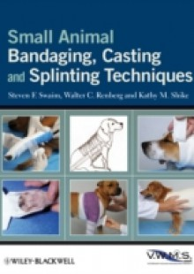 Обложка книги  - Small Animal Bandaging, Casting, and Splinting Techniques