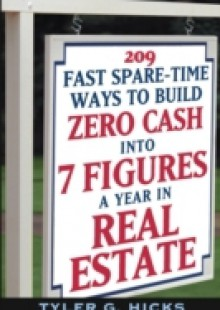 Обложка книги  - 209 Fast Spare-Time Ways to Build Zero Cash into 7 Figures a Year in Real Estate