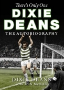 Обложка книги  - There's Only One Dixie Deans