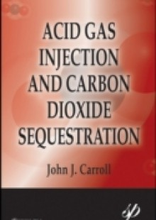 Обложка книги  - Acid Gas Injection and Carbon Dioxide Sequestration