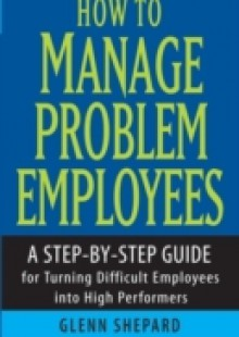 Обложка книги  - How to Manage Problem Employees