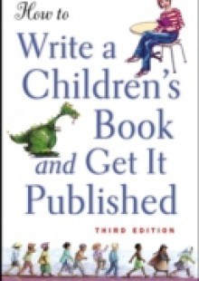 Обложка книги  - How to Write a Children's Book and Get It Published