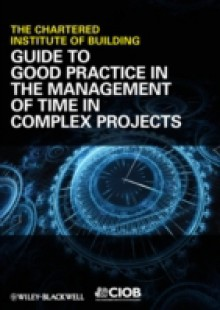 Обложка книги  - Guide to Good Practice in the Management of Time in Complex Projects