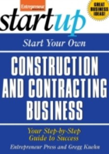 Обложка книги  - Start Your Own Construction and Contracting Business