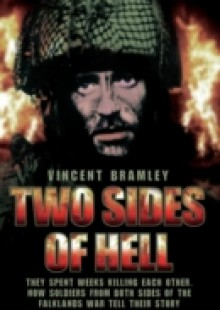Обложка книги  - Two Sides of Hell – They Spent Weeks Killing Each Other, Now Soldiers From Both Sides of The Falklands War Tell Their Story