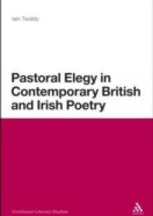 Обложка книги  - Pastoral Elegy in Contemporary British and Irish Poetry
