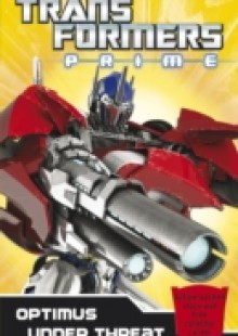 Обложка книги  - Transformers Prime: Optimus Under Threat
