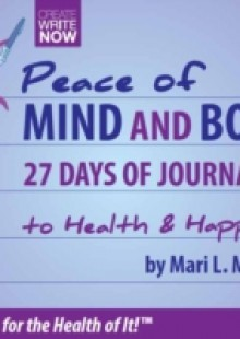Обложка книги  - Peace of Mind and Body 27 Days of Journaling to Health & Happiness