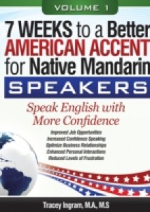 Обложка книги  - 7 Weeks to a Better American Accent for Native Mandarin Speakers – volume 1