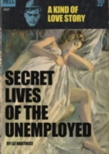 Обложка книги  - Secret Lives of the Unemployed