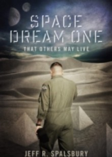 Обложка книги  - Space Dream One: That Others May Live