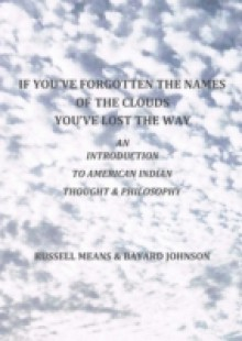 Обложка книги  - If You've Forgotten The Names Of The Clouds, You've Lost Your Way