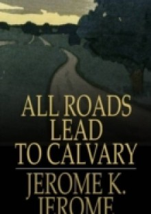 Обложка книги  - All Roads Lead to Calvary