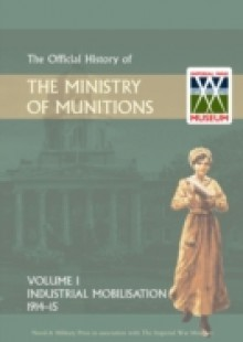 Обложка книги  - Official History of the Ministry of Munitions Volume I