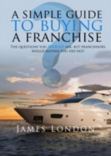 Обложка книги  - Simple Guide to Buying a Franchise