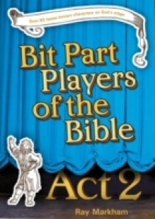Обложка книги  - Bit Part Players of the Bible Act 2