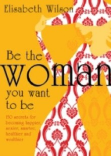 Обложка книги  - Be the woman you want to be