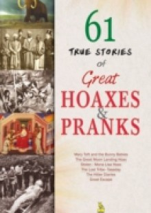 Обложка книги  - 61 True Stories of Great Hoaxes and Pranks